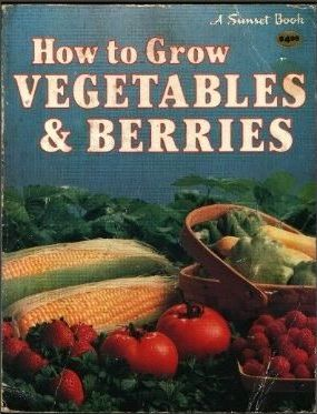 How to Grow Vegetables & Berries