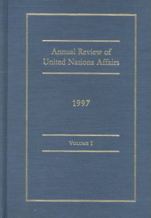 Annual Review of United Nations Affairs, 1997