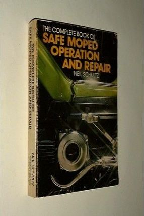 Complete Book of Safe Moped Operation and Repair