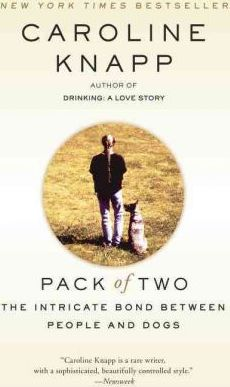 Pack of Two : The Intricate Bond Between People and Dogs