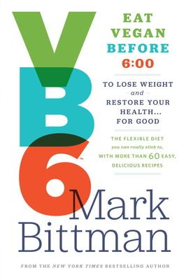 VB6 : Eat Vegan Before 6:00 p.m. to Lose Weight and Restore Your Health...for Good thumbnail
