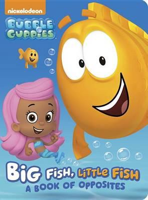 Big Fish, Little Fish: A Book of Opposites (Bubble Guppies) : Random