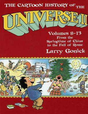 The Cartoon History of the Universe: From the Springtime of China to the Fall of Rome Pt.2