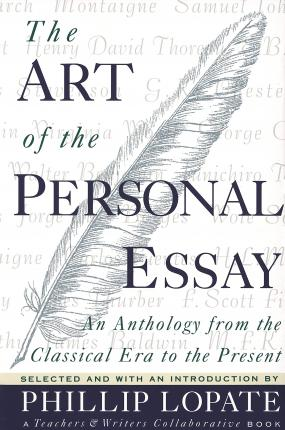 the art of the personal essay phillip lopate  the art of the personal essay