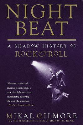 Night Beat a Shadow History of Rock and Roll