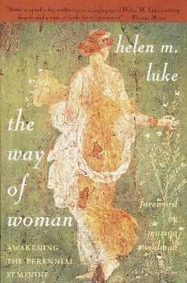 Way of Woman : Awakening the Perennial Feminine