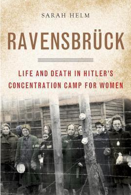 Ravensbruck : Life and Death in Hitler's Concentration Camp for Women
