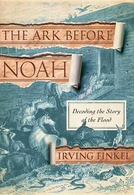 The Ark Before Noah