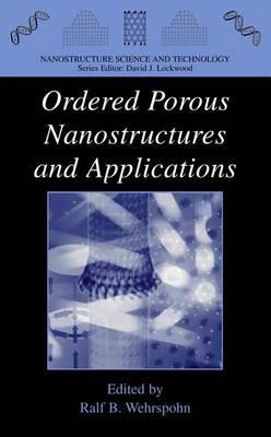 Ordered Porous Nanostructures and Applications