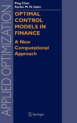 Optimal Control Models In Finance Ping Chen 9780387235691 border=