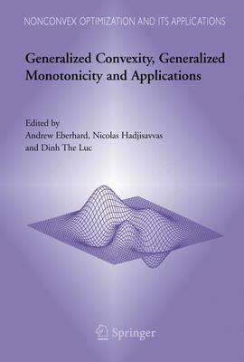 Generalized Convexity, Generalized Monotonicity and Applications