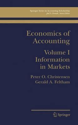 Economics of Accounting: Information in Markets