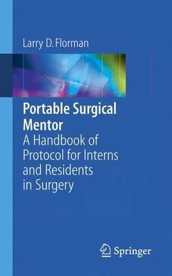 Portable Surgical Mentor: A Handbook of Protocol for Interns and Residents in Surgery