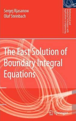 The Fast Solution of Boundary Integral Equations
