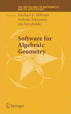 Software for Algebraic Geometry : Michael Stillman : 9780387781327