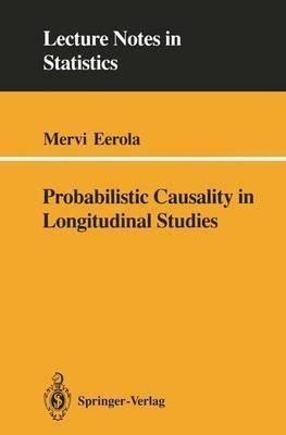 Probabilistic Causality in Longitudinal Studies