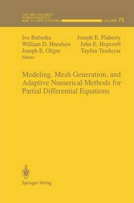 Modeling, Mesh Generation, and Adaptive Numerical Methods for Partial Differential Equations