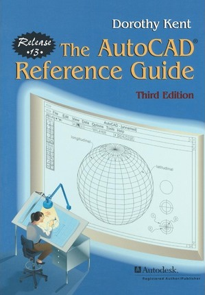 The AutoCAD (R) Reference Guide: Release 13