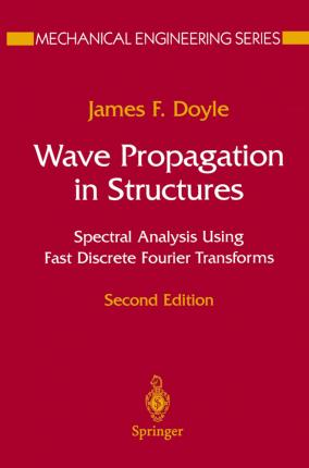 Wave Propagation in Structures : Spectral Analysis Using Fast Discrete Fourier Transforms