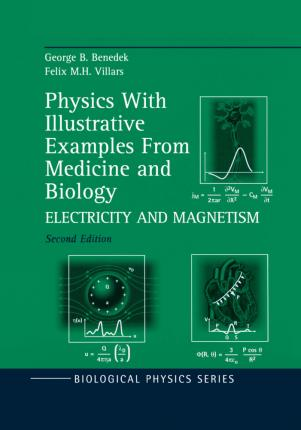 Physics With Illustrative Examples From Medicine and Biology : Electricity and Magnetism