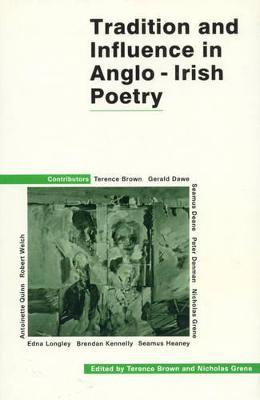 Tradition and Influence in Anglo-Irish Poetry