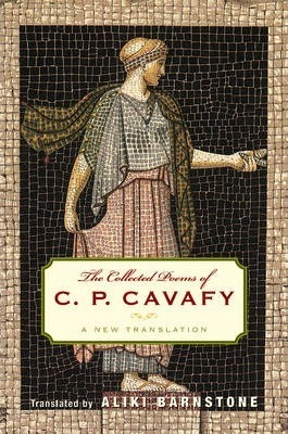 The Collected Poems of C. P. Cavafy