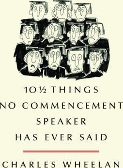 10 1/2 Things No Commencement Speaker Has Ever Said