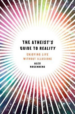 The Atheist's Guide to Reality