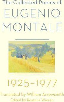 The Collected Poems of Eugenio Montale : 1925-1977