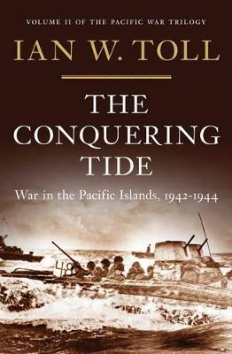 The Conquering Tide : War in the Pacific Islands, 1942-1944