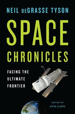 Space Chronicles Facing the Ultimate Frontier