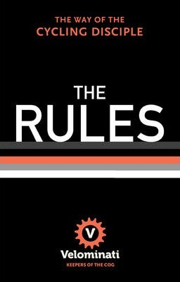 The Rules : The Way of the Cycling Disciple