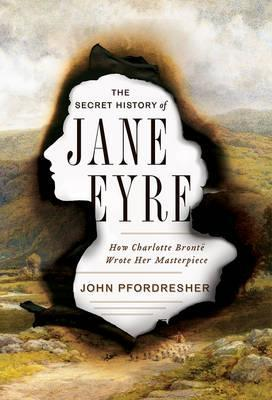 The Secret History of Jane Eyre