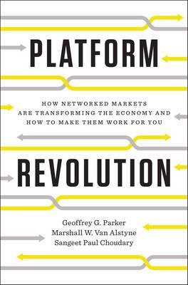 Astrosadventuresbookclub.com Platform Revolution : How Networked Markets Are Transforming the Economyand How to Make Them Work for You Image