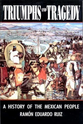 Triumphs and Tragedy : A History of the Mexican People
