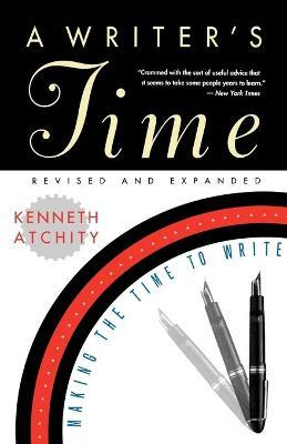 A Writer's Time : Making the Time to Write
