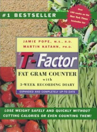 The T-Factor Fat Gram Counter : Completely Up-To-Date With 3-Week Recording Diary