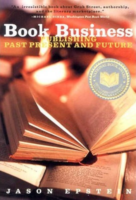 Book Business : Publishing Past, Present, and Future