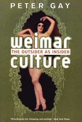 Weimar Culture - the Outsider as Insider