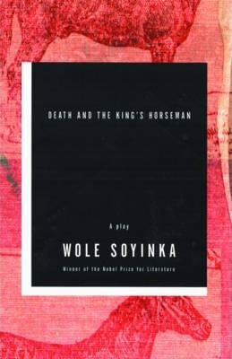 Death and the King's Horseman : Wole Soyinka : 9780393322996