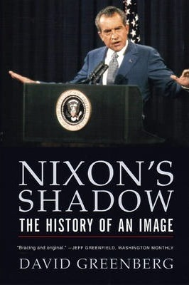 Nixon's Shadow  The History of an Image
