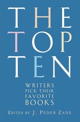 The Top Ten : Writers Pick Their Favorite Books