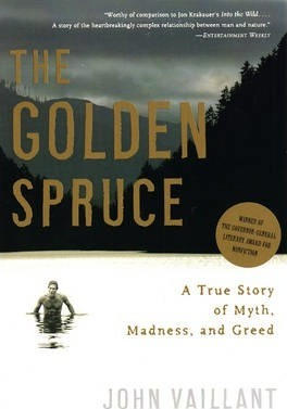 The Golden Spruce : A True Story of Myth, Madness, and Greed