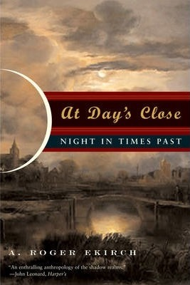 At Day's Close : Night in Times Past
