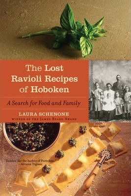 The Lost Ravioli Recipes of Hoboken : A Search for Food and Family
