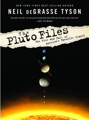The Pluto Files the Rise and Fall of America's Favorite Planet