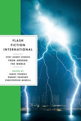 Flash Fiction International : Very Short Stories from Around the World