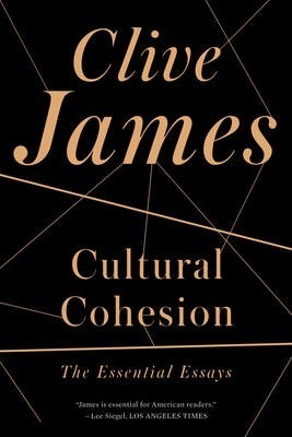 Cultural Cohesion : The Essential Essays, 1968-2002