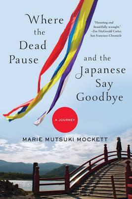 Where the Dead Pause, and the Japanese Say Goodbye : A Journey