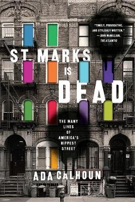 St. Marks Is Dead the Many Lives of America's Hippest Street